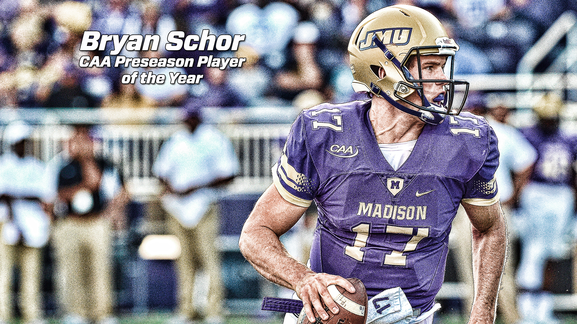 Football: JMU Picked to Win CAA, Schor Voted CAA Preseason Player of the Year)